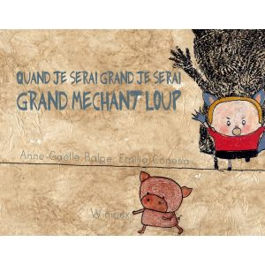 Editions Winioux: Quand je serai grand je serai grand méchant loup