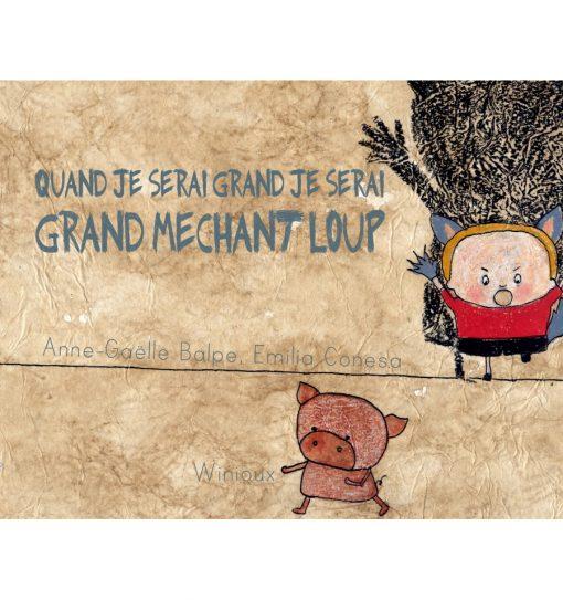 Editions Winioux: Quand je serai grand je serai grand méchant loup